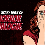 10 Scary Lines of Horror Dialogue
