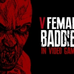 Five Terrifying Female Antagonists in Video Games