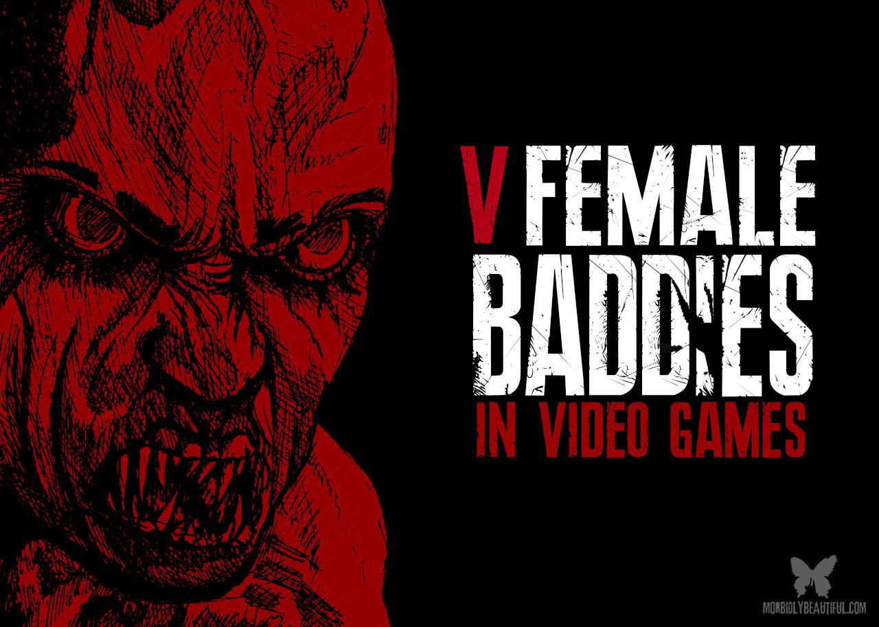 Female Baddies of Video Games