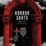 Horror Shots Podcast: Exorcisms