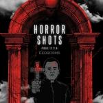 Horror Shots Podcast: Exorcisms