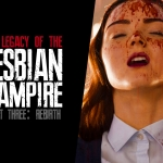 Legacy of the Lesbian Vampire (Part 3: Rebirth)
