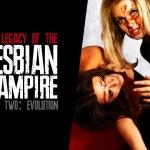 Legacy of the Lesbian Vampire (Part 2: Evolution)