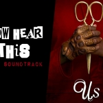 """Now Hear This: """"Us"""" Soundtrack"""
