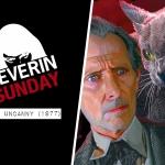 Severin Sunday: The Uncanny (1977)
