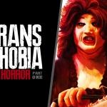 Transphobia in Horror (Part 1)