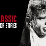 Classic Horror Stories Never Go Out Of Style