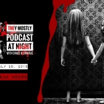They Mostly Podcast at Night: Dream House