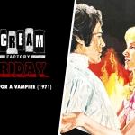 Scream Factory Friday: Lust For A Vampire