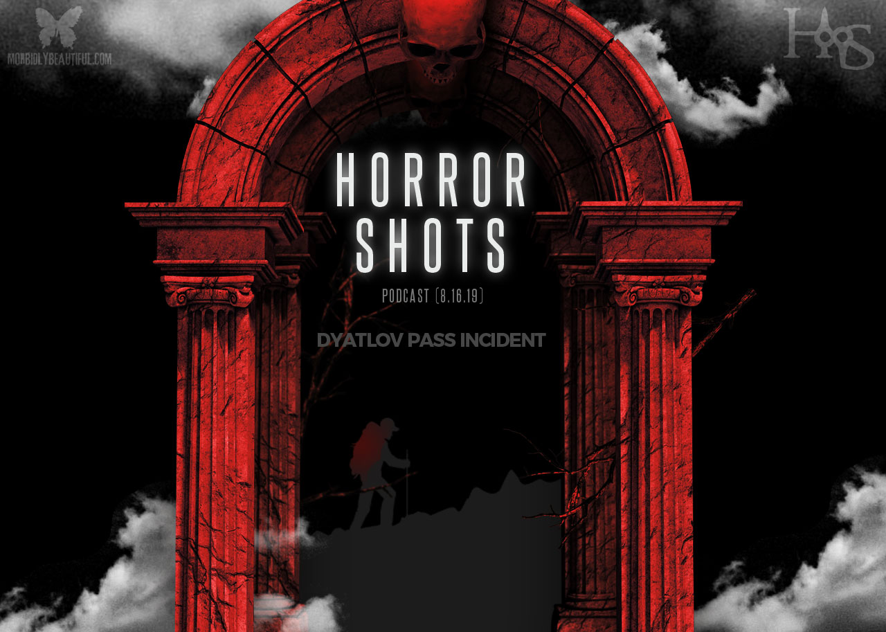 Horror Shots Podcast: Dyatlov Pass Incident — Morbidly Beautiful