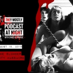 They Mostly Podcast at Night: Slumber Party Massacre