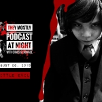 They Mostly Podcast at Night: Little Evil
