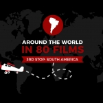Around the World in 80 Films: South America