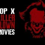 Top Ten Films to Satisfy Your Killer Clown Cravings
