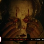 """In Defense of """"IT: Chapter Two"""""""