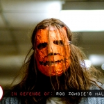"In Defense of Rob Zombie's ""Halloween"""