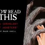Now Read This: A Cosmology of Monsters