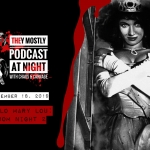 They Mostly Podcast at Night: Hello Mary Lou Prom Night 2