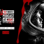They Mostly Podcast at Night: Alien (1979)
