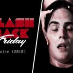 Flashback Friday: Victim (2010)