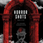 Horror Shots Podcast: H.H. Holmes' Murder Hotel