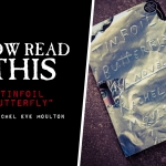 Now Read This: Tinfoil Butterfly (Rachel Eve Moulton)