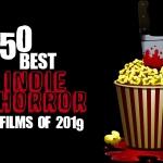 50 Best Indie Horror Films of 2019