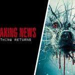 "Breaking News: ""The Thing"" Returns"