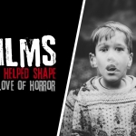 The Films That Helped Shape My Love of Horror