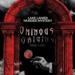 Ominous Origins: Lake Lanier Murder Mystery
