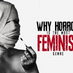 Why Horror is the Most Feminist Genre