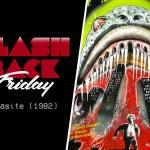 Flashback Friday: Parasite (1982)