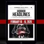 Horror Headlines: Feb 10-16, 2020