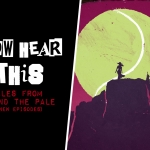 Tales from Beyond the Pale: New Episodes