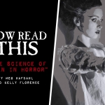 Now Read This: The Science of Women in Horror