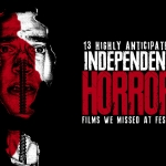 13 Highly Anticipated Indie Horror Films