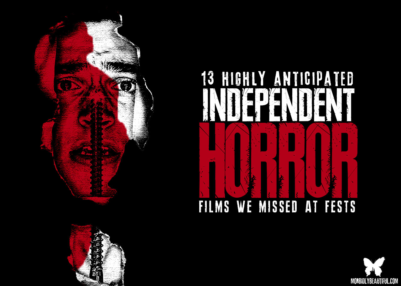 13 Indie Horror Films We Missed At Fests