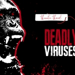Thematic Thread: Deadly Viruses