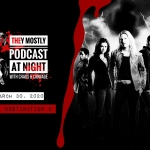 They Mostly Podcast at Night: Final Destination 2