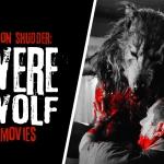 7 Werewolf Movies Streaming on Shudder