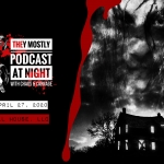They Mostly Podcast at Night: Hell House, LLC