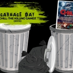 """Garbage Day: """"Chill: The Killing Games"""""""