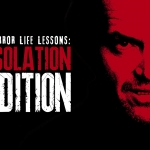 Horror Film Life Lessons: Isolation Edition
