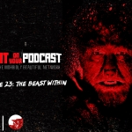 I Spit on Your Podcast: The Beast Within