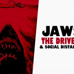 Jaws, The Drive-In, and Social Distancing