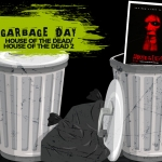 Garbage Day: House of the Dead 1 & 2