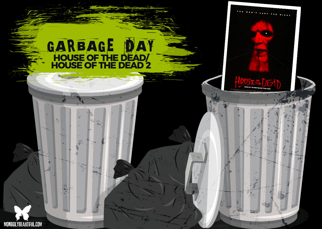 Garbage Day House of the Dead 1 and 2
