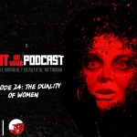 I Spit on Your Podcast: The Duality of Women