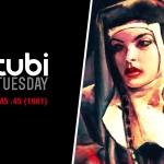 Tubi Tuesday: Ms .45 (aka Angel of Vengeance, 1981)