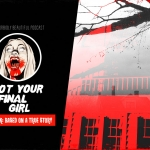 Introducing: Not Your Final Girl Podcast